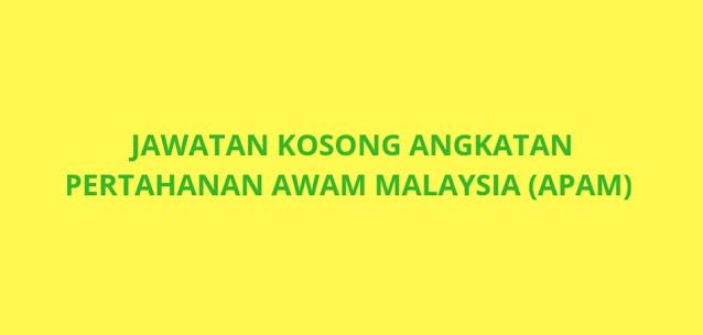 Jawatan Kosong Angkatan Pertahanan Awam 2021 (APAM)