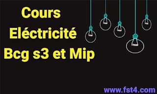Cours Eléctricité bcg s3 et mip s2 pdf