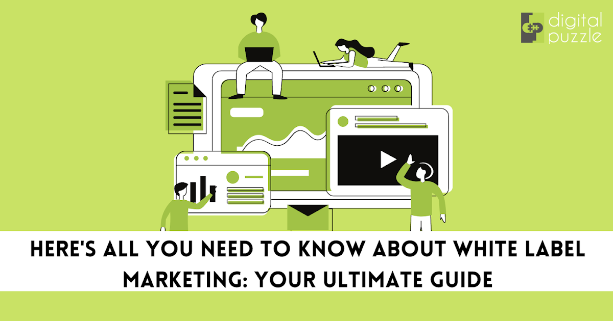 Here's all you need to know about white label marketing: Your ultimate guide