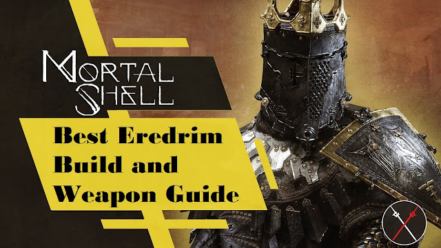 Mortal Shell: Best Eredrim Build and Weapon Guide
