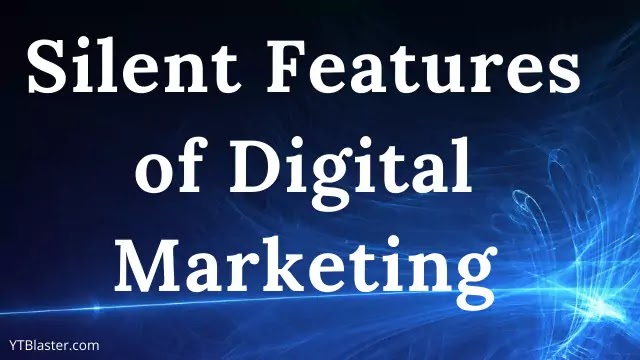 Silent Features of Digital Marketing