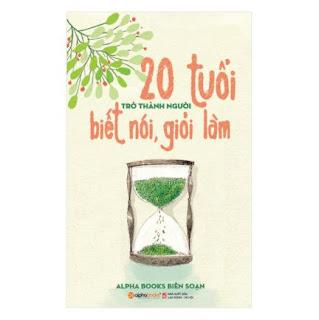 20 Tuổi Trở Thành Người Biết Nói Giỏi Làm (Tái Bản 2018) ebook PDF-EPUB-AWZ3-PRC-MOBI
