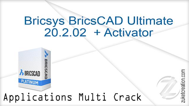Bricsys BricsCAD Ultimate 20.2.02  + Activator