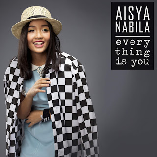 Aisya Nabila - Everything Is You