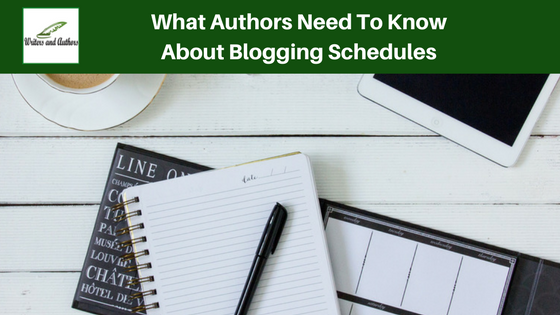 What Authors Need To Know About Blogging Schedules