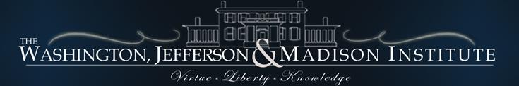 The Washington, Jefferson & Madison Institute
