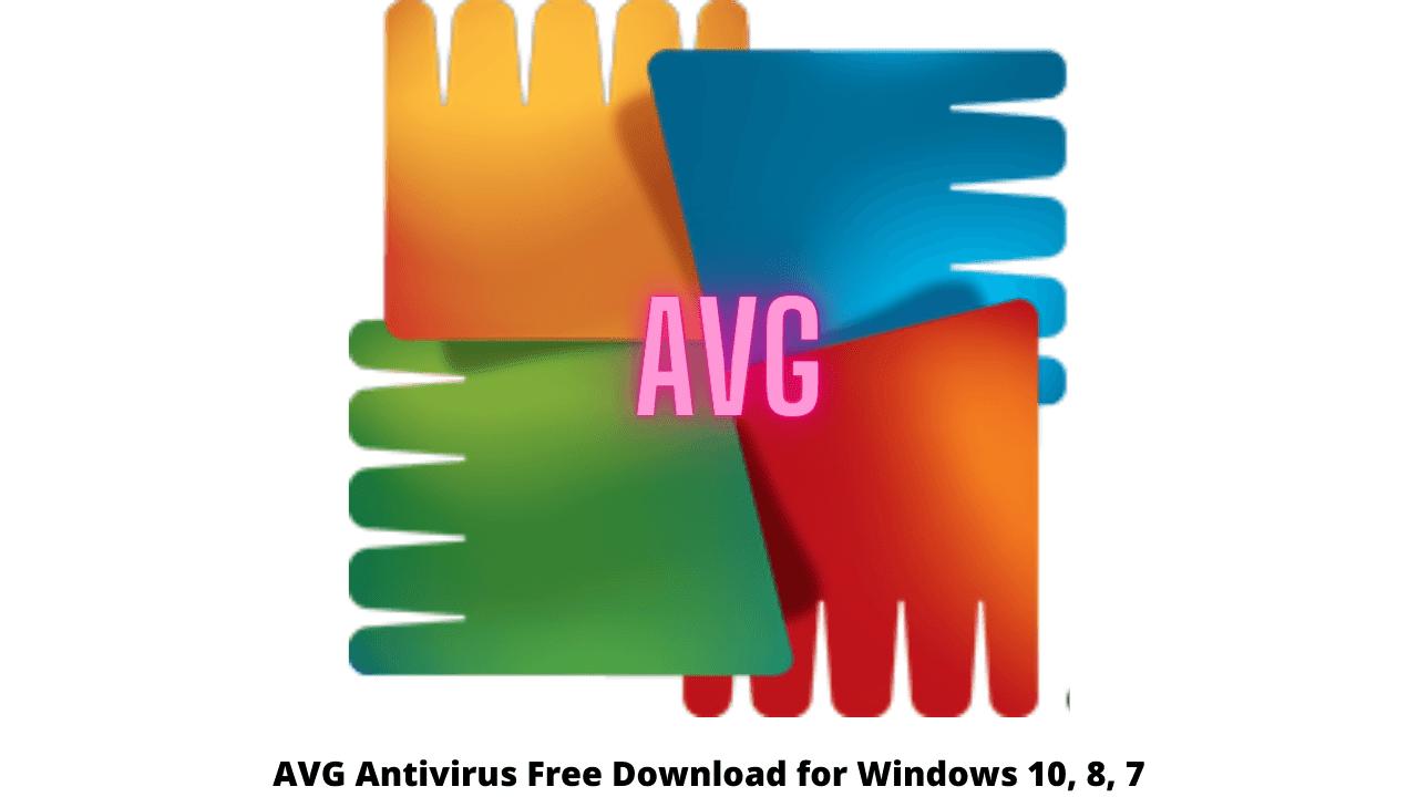 AVG Antivirus Free Download for Windows 10, 8, 7