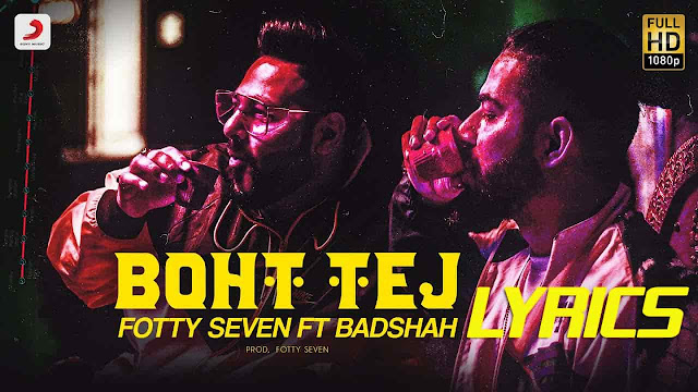 Boht Tej Lyrics - Fotty Seven ft Badshah