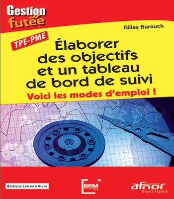 https://www.biblioleaders.com/2019/12/livre-elaborer-des-objectifs-et-un-tableau-de-bord-de-suivi-pdf.html