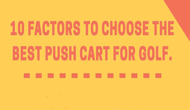 10 Major Factors to Choose the Best Push Cart for Golf #infographic
