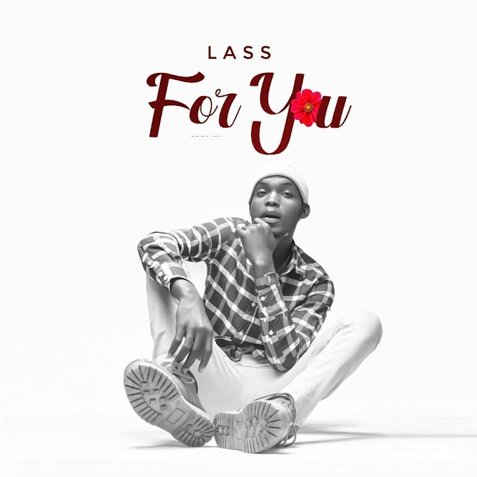 [Music] Lass – For You