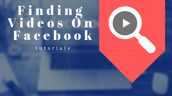 Find Videos On Facebook<br/>
