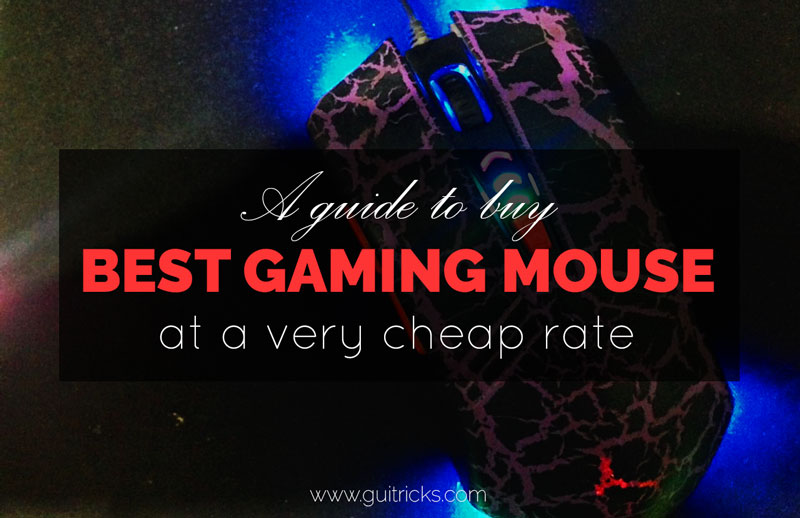 Choose The Best Gaming Mouse At A Cheap Price