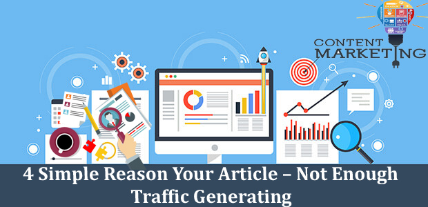 4 Simple Reason Your Article – Not Enough Traffic Generating