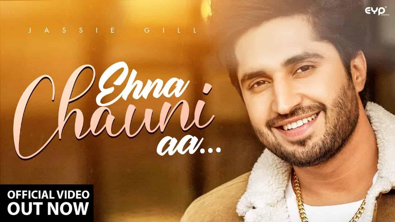 एहना चौनी आ Ehna Chauni Aa Lyrics in Hindi - Jassi Gill