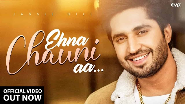 एहना चौनी आ Ehna Chauni Aa Lyrics in Hindi - Jassi Gill