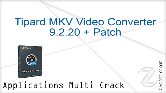 Tipard MKV Video Converter 9.2.20 + Patch