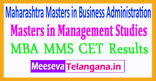 Maharashtra Masters in Business Administration Masters in Management Studies MBA MMS CET 2018 Results
