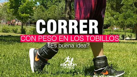 CORRER CON PESO EN LOS TOBILLOS