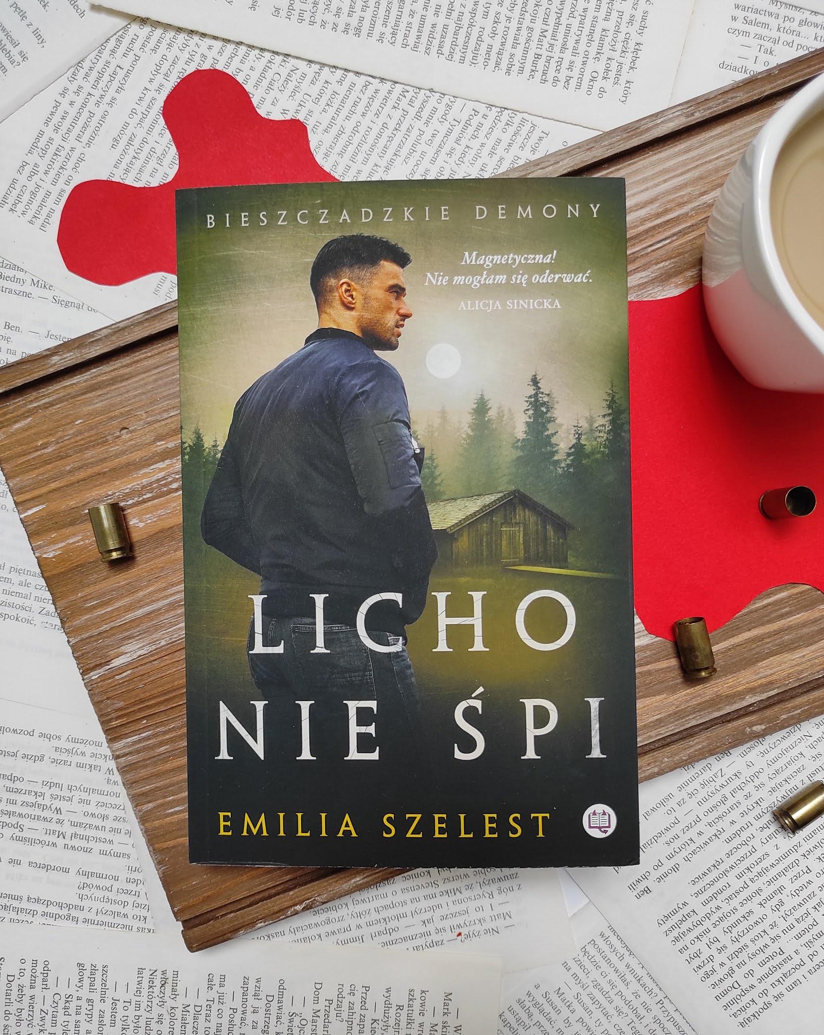"""""""Licho nie śpi"""" Emilia Szelest"""