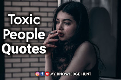 Quotes About Toxic People, friends, family & relationship