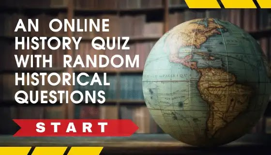 An online history quiz with random historical questions