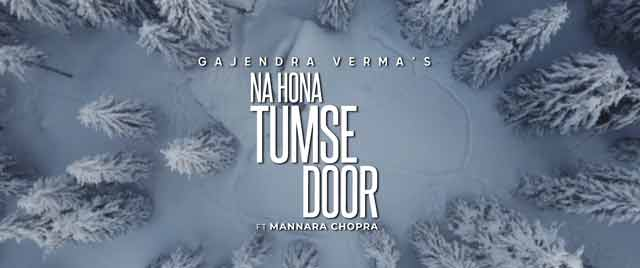 Watch Read Na Hona Tumse Door Gajendra Verma Lyrics.