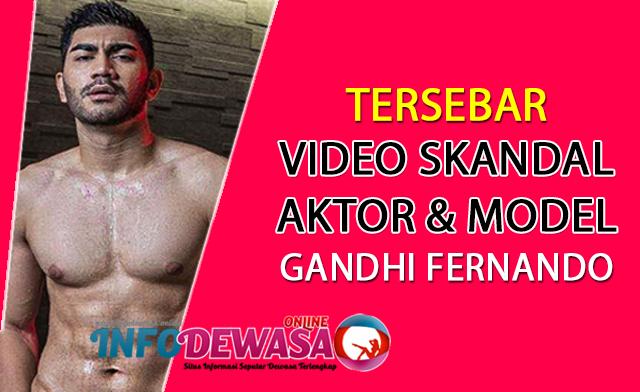 Tersebar Video Skandal Aktor Sekaligus Model Tampan Gandhi Fernan