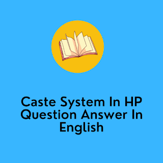 Caste System In HP Question Answer In English