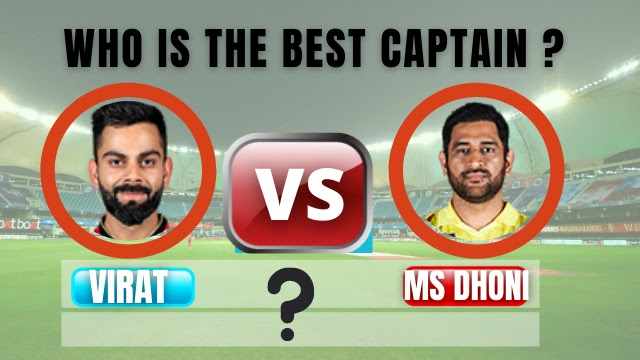 Who is the best Indian Cricket Captain? Virat Kohli or MS Dhoni ( WITH STATS)