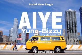 [Music] Yung Bizzy _ Aiye