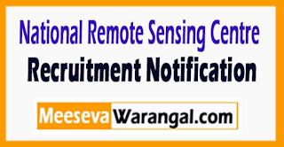 NRSC National Remote Sensing Centre Recruitment Notification 2017 Last Date 01-07-2017