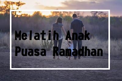 Melatih Anak Puasa Ramadhan