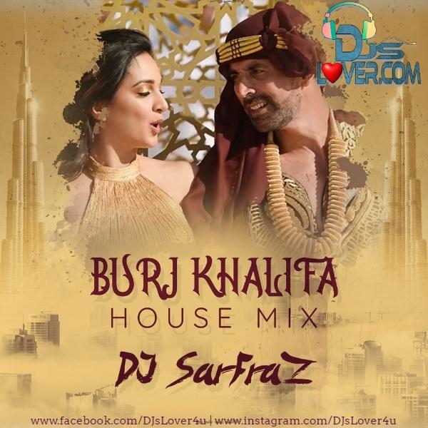 Burj Khalifa House Mix DJ Sarfraz