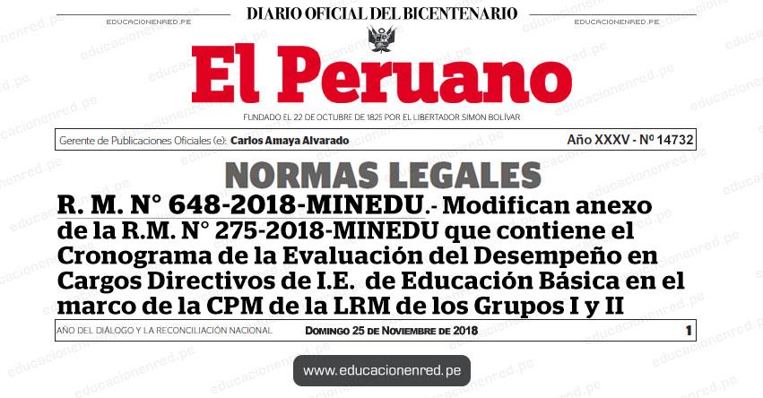 R. M. N° 648-2018-MINEDU - Modifican anexo de la R.M. N° 275-2018-MINEDU que contiene el cronograma de la Evaluación del Desempeño en Cargos Directivos de Institución Educativa de Educación Básica en el marco de la Carrera Pública Magisterial de la Ley de Reforma Magisterial de los Grupos I y II - www.minedu.gob.pe
