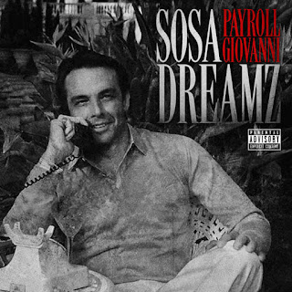 Payroll Giovanni - Sosa Dreamz - Album Download, Itunes Cover, Official Cover, Album CD Cover Art, Tracklist