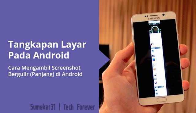 Cara Mudah Bagaimana Screenshot Bergulir (Panjang) di Android