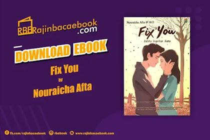 Download Novel Fix You by Nouraicha Afta & Aci Pdf