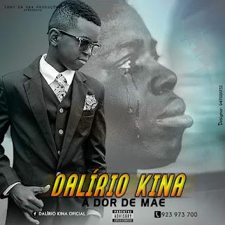 Dalirio Kina - A Dor de Mãe (R&B) [Download]