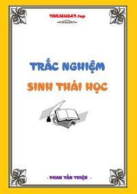 Trắc nghiệm Sinh thái học - Phan Tấn Thiện