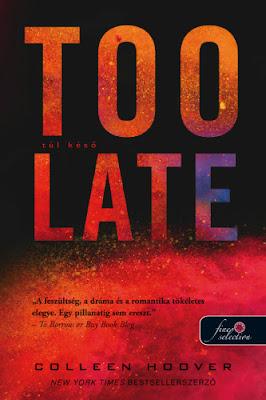 Colleen Hoover – Too Late: Túl késő megjelent a Könyvmolyképző Kiadó gondozásában a Rubin Pöttyös könyvek sorozatban