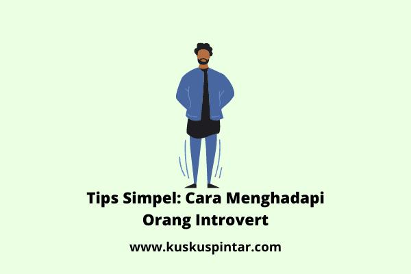 Cara Menghadapi Orang Introvert