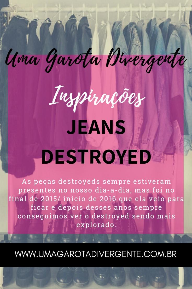 Inspirações com Jeans Destroyed