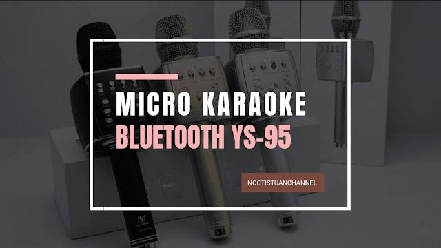 Micro không dây tích hợp bluetooth YS-95 âm thanh siêu to vượt xa tầm giá