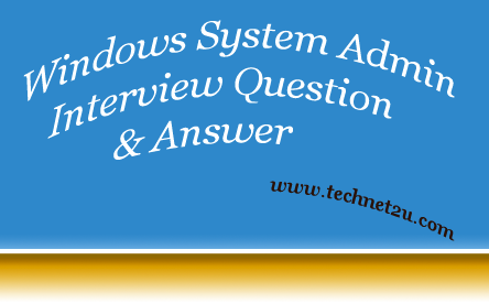Windows System Administrator Interview