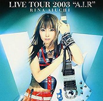 [TV-SHOW] 愛内里菜 – RINA AIUCHI LIVE TOUR 2003 A.I.R (2004/03/22)