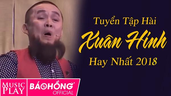 Tuyển Tập Video Hài Hay Nhất Của Xuân Hinh 2018 mới nhất