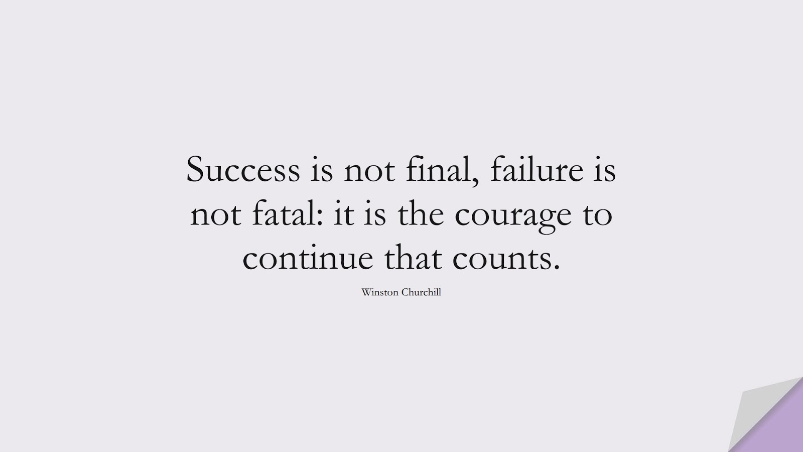 Success is not final, failure is not fatal: it is the courage to continue that counts. (Winston Churchill);  #HopeQuotes