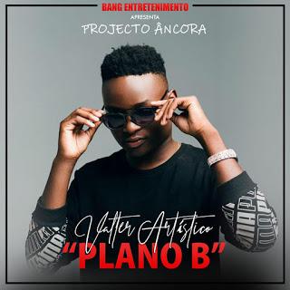 BAIXAR MP3: Valter Artístico - Plano B [ 2019 ]