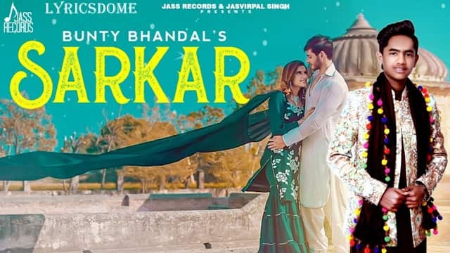 Sarkar Lyrics - Bunty Bhandal